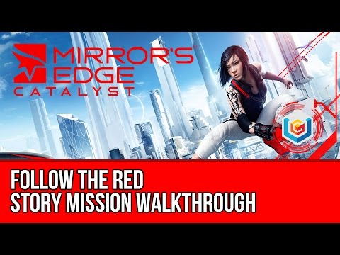 Mirror's Edge Catalyst Walkthrough Mission 2: Follow The Red (Birdman's Route Dash)