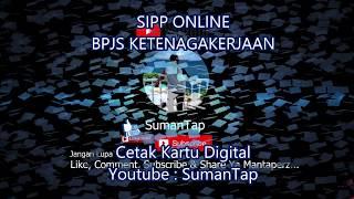 Download Cara Download / Cetak Kartu Digital Tenaga Kerja Melalui SIPP BPJS Ketenagakerjaan (Jamsostek) Mp3 and Videos
