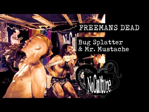 Freemans Dead - Bug Splatter & Mr  Mustache | Live @ No Culture