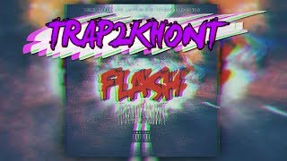 The Flash (Khontkar) RedKeys Music : Bixi Blake X Khontkar X Young Bego - 03:33  #TrapKhont2