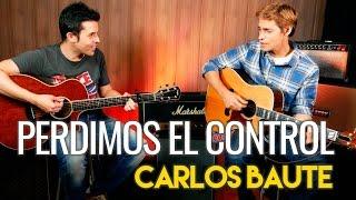 Perdimos el Control  Con Carlos Baute en guitarra