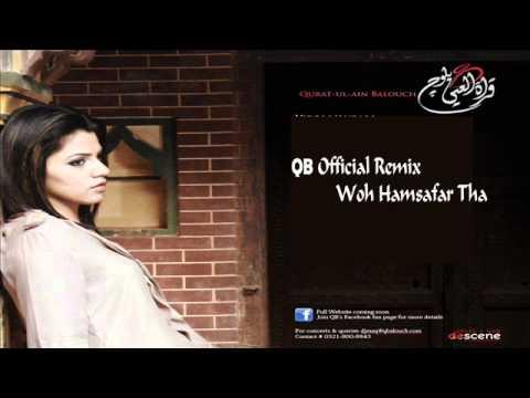 Woh Humsafar Tha Remix - Qurat-ul-Ain BAlouch (QB) Remix By Dj Hassam