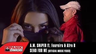 A.M. SNiPER – Send For Me feat. Foureira & Afro B - Official Video Trailer