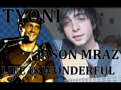 Tyoni Jason Mraz Life Is Wonderful Youtube