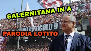 SALERNITANA IN SERIE A - Parodia LOTITO