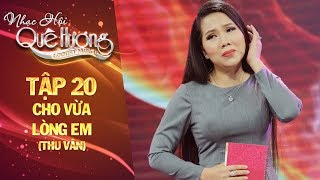 Nhạc hội quê hương | tập 20: Cho vừa lòng em - Thu Vân