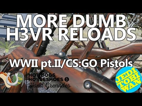 More Dumb H3VR Reloads - WWII Pt.II/CS:GO Pistols (and an AK)