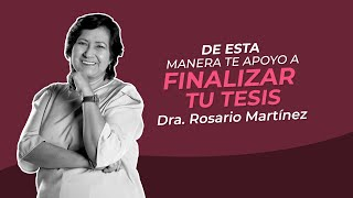 DE ESTA MANERA TE APOYO A FINALIZAR TU TESIS - DRA. ROSARIO MARTINEZ
