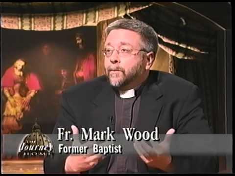 Fr. Mark Wood: Former Baptist - The Journey Home (01-27-2003)