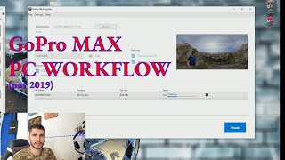 How to GoPro MAX - PC Workflow (nov 2019)