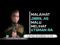Malaikat Jibril Malu Melihat Utsman Bin Affan RA |  Ustadz Adi Hidayat Lc MA