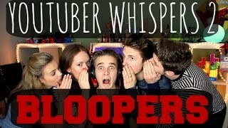 Youtuber Whispers 2 - Bloopers & Extras
