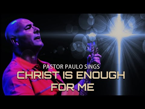 Worship Song - CHRIST IS ENOUGH FOR ME - With lyrics