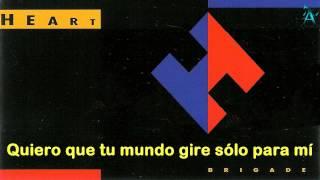 Heart - I Want Your World To Turn Subtitulada al Español