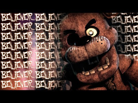 [SFM FNAF] BELIEVER - FNaF Animation of...