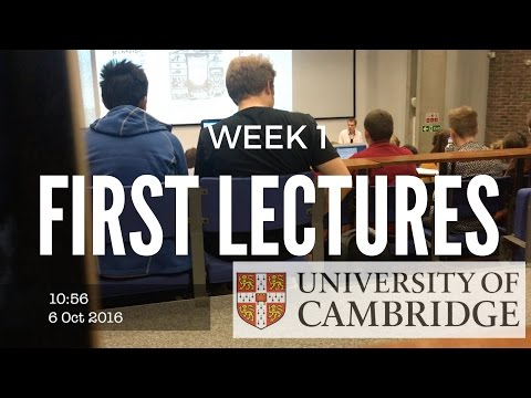 FIRST LECTURES | WEEK 1 CAMBRIDGE UNIVERSITY