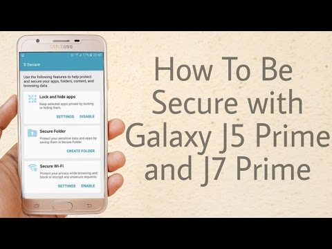 How to Use S Secure on Galaxy J5 Prime & J7 Prime