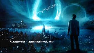 Audiofreq - Lose Control 2.0 [HQ Original]