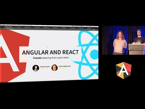 Pascal Precht & Oliver Zeigermann - Angular and React: friends learning from each other - NG-BE 2016
