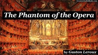 PHANTOM OF THE OPERA by Gaston Leroux - FULL AudioBook | Greatest Audio Books