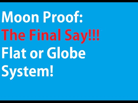Final Answer: Flat Earth Moon Or Globe Moon System?