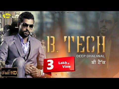 Deep Dhaliwal || B.Tech ||  New Punjabi Song 2017 || Anand Music