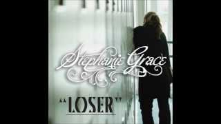 Stephanie Grace - Loser (Audio)