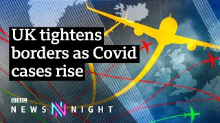 Holiday plans in tatters as UK tightens borders - BBC Newsnight