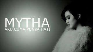Gambar cover Mytha aku cuma punya hati (Lirik lagu)