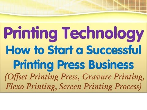 How to Start a Successful Printing Press Business  (Offset, Gravure, Flexo and Screen Printing)
