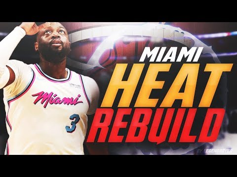 DWYANE WADE GETS HIS 4TH CHAMPIONSHIP?! REBUILDING THE MIAMI HEAT! NBA 2K18