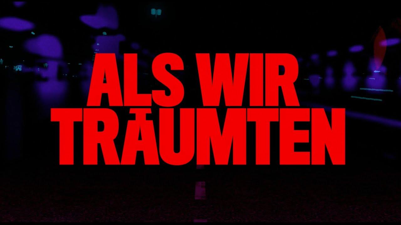 ALS WIR TRÄUMTEN - Trailer (HD)