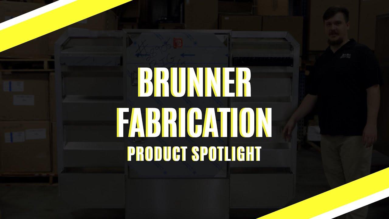 Brunner Fabrication | Product Spotlight