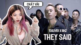 Cảm Xúc Thăng Hoa Khi Nghe TOULIVER X BINZ - THEY SAID    OHSUSU REACTION