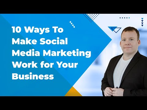 Social Media Marketing: How To Make It Work For YOU