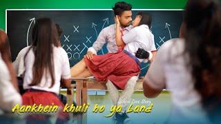 Aankhein khuli Ho Ya band | Mohabbatein | School Love Story | Shahrukh Khan | COME to LIFE