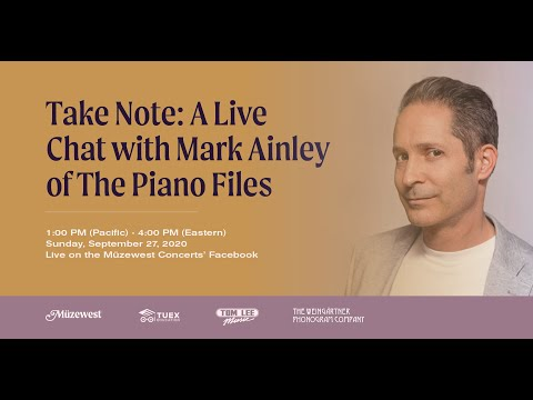 Take Note - A Conversation Between Müzewest Concerts And The Piano Files With Mark Ainley