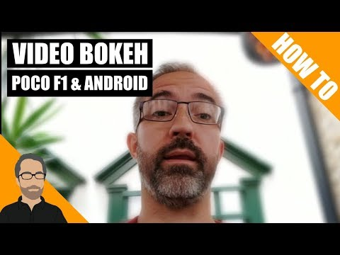 POCOphone F1 Camera HACK: Video Bokeh! [ANDROID]