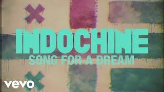 Indochine - Song for a Dream (audio + paroles) (Lyrics Video)