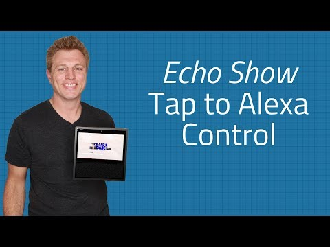 Echo Show Tap to Alexa Feature - New Touch Control for Echo Show