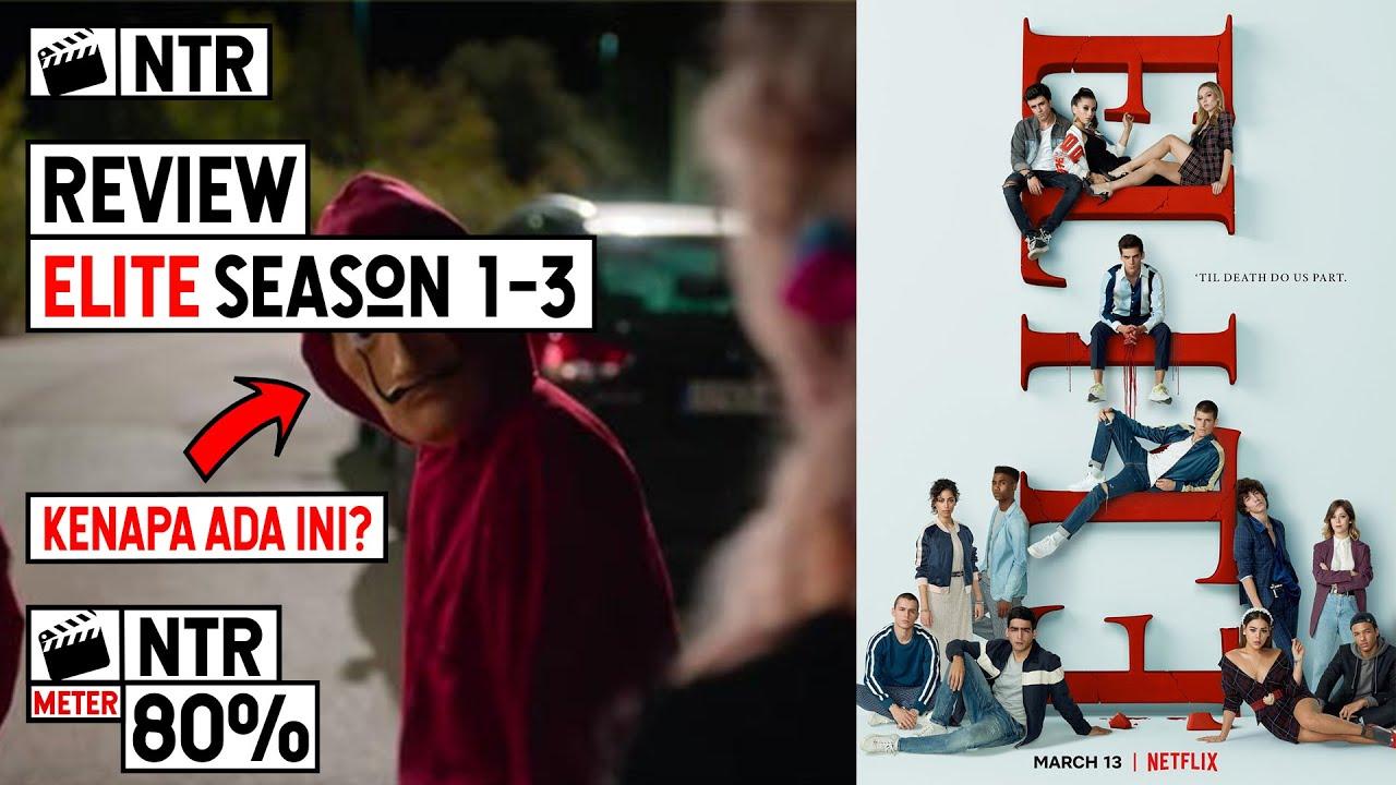 Review Elite season 1-3 Netflix Indonesia - kemunculan ...