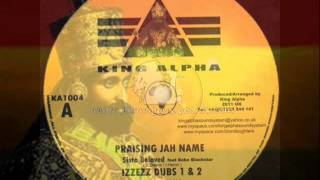 KING ALPHA~SISTA BELOVED FEAT BOBO BLACKSTAR~PRAISING JAH NAME