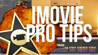 iMovie Pro Tips