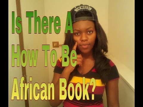 Is There A How To Be African Book?