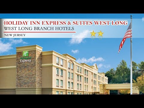 Holiday Inn Express & Suites West Long Branch - Eatontown - West Long Branch Hotels, New Jersey