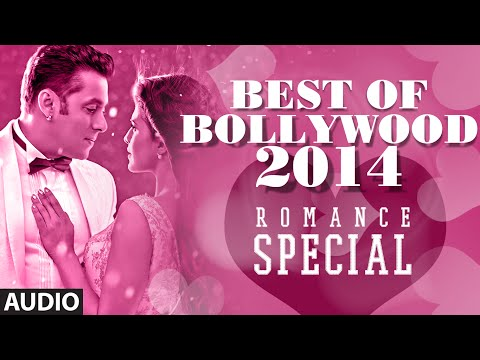 Best of Bollywood  2014 Romance Special  Bollywood Songs  Best Romantic Songs Jan14July14