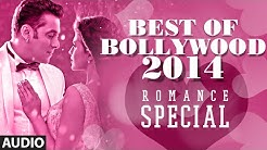 Best of Bollywood - 2014 (Romance Special) | Bollywood Songs | Best Romantic Songs (Jan'14-July'14)