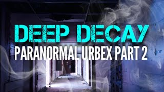 Deep Decay | Paranormal Urbex Part 2 - THE X-RAY ROOM