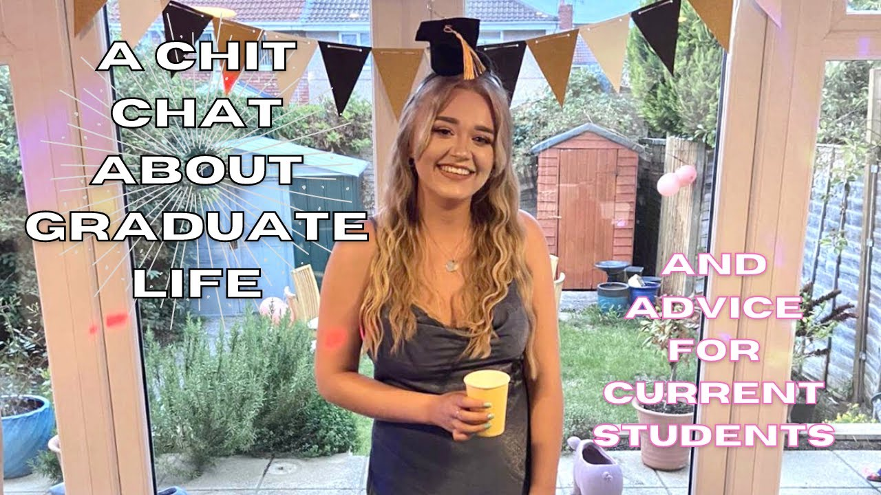 A chat about Graduate life and some advice for current Uni Students! / ad