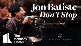"""Ben Folds Presents: """"Don't Stop"""" by Jon Batiste   DECLASSIFIED at The Kennedy Center"""